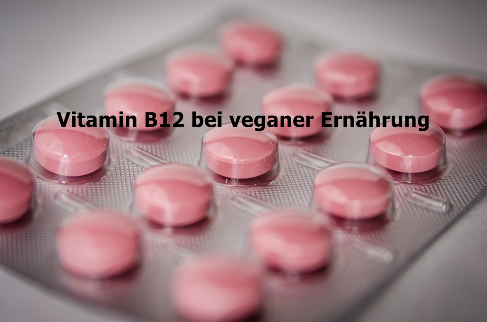 Vitamin B12 bei veganer Ernährung